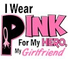 I Wear Pink Ribbon My Girlfriend
