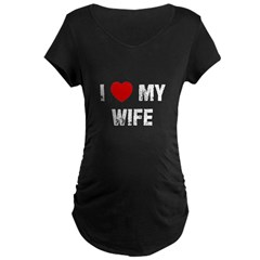 I * My Wife Maternity Dark T-Shirt