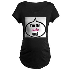 I'm the cute one! Maternity Dark T-Shirt
