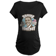 Obama is my Homeboy 2008 Maternity Dark T-Shirt