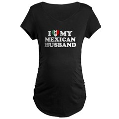 I Love My Mexican Husband Maternity Dark T-Shirt