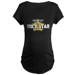 Dentist RockStar by Nigh Maternity Dark T-Shirt