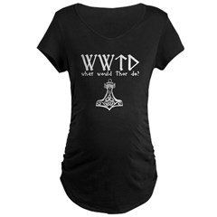 WWTD what would Thor do! Maternity Dark T-Shirt
