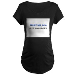 Trust Me I'm a Site Manager Maternity Dark T-Shirt