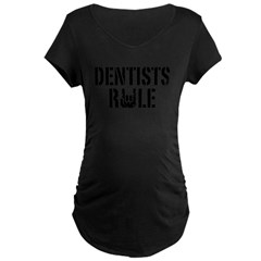 Dentists Rule Maternity Dark T-Shirt
