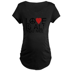 Love Is All Maternity Dark T-Shirt