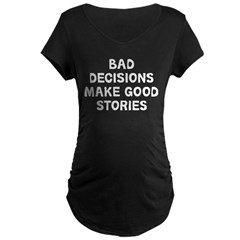 Bad Decisions Maternity Dark T-Shirt