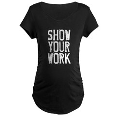 Show Your Work Maternity Dark T-Shirt