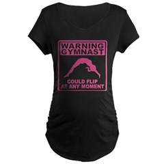 Warning Gymnast Could Flip Maternity Dark T-Shirt