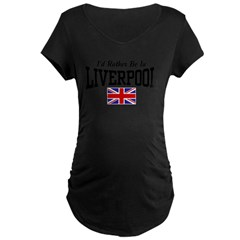 I'd Rather Be In Liverpool Maternity Dark T-Shirt