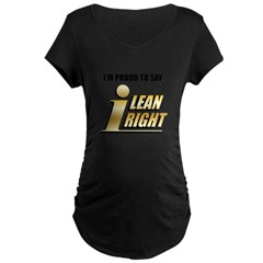 I Lean Right 19 Maternity Dark T-Shirt