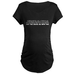 Sriracha - May The Sauce Be With You Maternity Dark T-Shirt