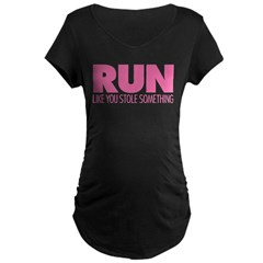 Run Like You Stole Something Maternity Dark T-Shirt