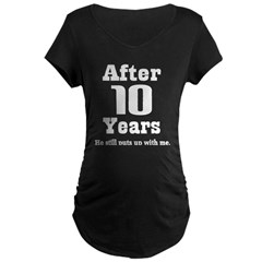 10th Anniversary Funny Quote Maternity Dark T-Shirt