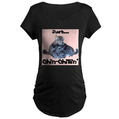 Just Chin-Chillin' Maternity Dark T-Shirt