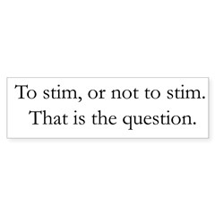 To Stim or Not to Stim Rectangle Sticker (Bumper 50 pk)