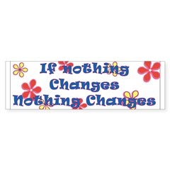 if nothing changes Sticker (Bumper 50 pk)