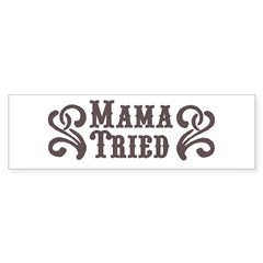 Mama Tried Rectangle Sticker (Bumper 50 pk)