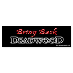 Bring Back DEADWOOD Sticker (Bumper 50 pk)