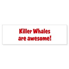 Killer Whales are awesome Sticker (Bumper 50 pk)