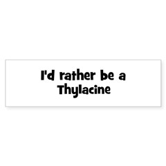 Rather be a Thylacine Sticker (Bumper 50 pk)