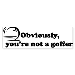 Obviously, not a golfer Sticker (Bumper 50 pk)