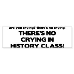 There's No Crying History Class Sticker (Bumper 50 pk)