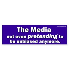 the media not even pretending to be unbiased anymo Sticker (Bumper 50 pk)