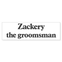 Zackery the groomsman Sticker (Bumper 50 pk)