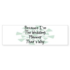 Because Wedding Planner Rectangle Sticker (Bumper 50 pk)