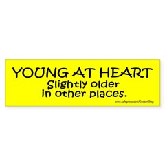 Young At Heart. Slightly older in other place Sticker (Bumper 50 pk)