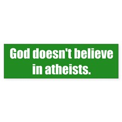 God doesn't believe in atheists. Sticker (Bumper 50 pk)