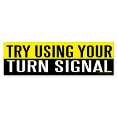 Try Using Your Turn Signal (sticker) Sticker (Bumper 50 pk)