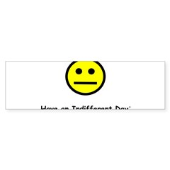 Have an Indifferent Day (Y) Sticker (Bumper 50 pk)