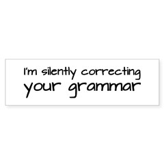 Silently Correcting Your Grammar Sticker (Bumper 50 pk)