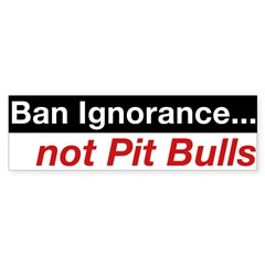 Bumper Sticker - Ban Ignorance... not Pit Bull Sticker (Bumper 50 pk)