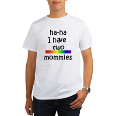 haha I have two mommies Organic Men's T-Shirt