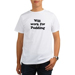 Will work for Pudding Organic Men's T-Shirt
