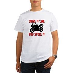 Drive it like you Stole it Organic Men's T-Shirt