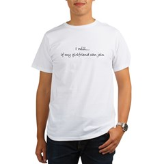 I Will if My Girlfriend Can J Organic Men's T-Shirt