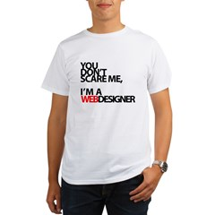 You don't scare me, I'm a webdesigner Organic Men's T-Shirt