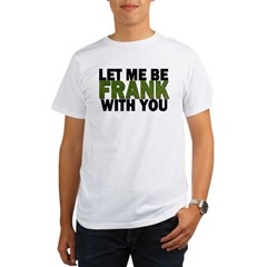 Let Me Be FRANK Organic Men's T-Shirt