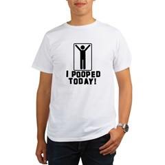I Pooped Today! Organic Men's T-Shirt