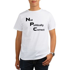 Not Politically Correc Organic Men's T-Shirt