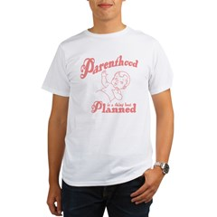 Parenthood Best Planned Organic Men's T-Shirt