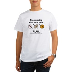 Stop playing with your balls. RUN. Organic Men's T-Shirt