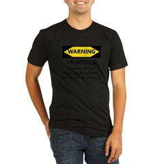 WARNING I'M RETIRED I KNOW IT Organic Men's Fitted T-Shirt (dark)