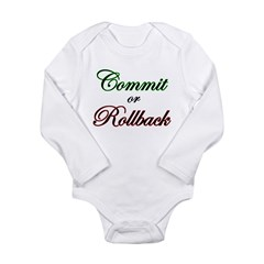 """Commit or Rollback"" Infant Creeper Long Sleeve Infant Bodysuit"