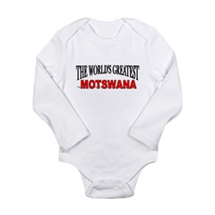 """The World's Greatest Motswana"" Long Sleeve Infant Bodysuit"