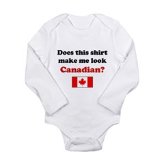 Make Me Look Canadian Long Sleeve Infant Bodysuit